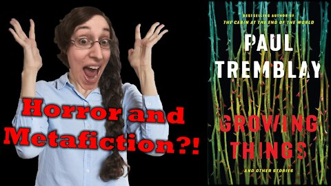 Growing Things by Paul Tremblay Sunday Book Circle