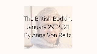 The British Bodkin January 29, 2021 By Anna Von Reitz