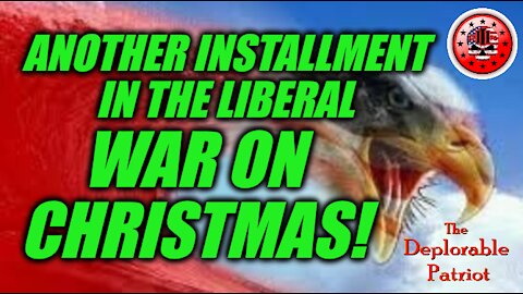 Another Installment In The Liberal War on Christmas