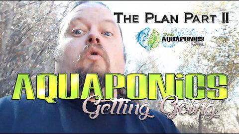 ThatAquaponicsGuy Backyard Farm Planning Part II