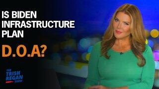 Is Biden infrastructure plan D.O.A?