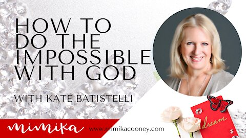 How to do the Impossible with God with Kate Battistelli