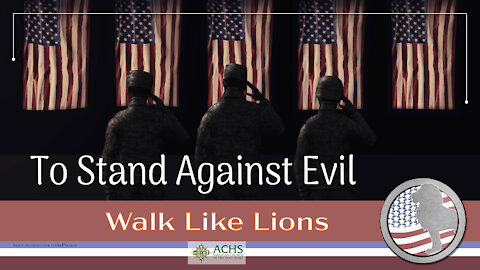 """""""To Stand Against Evil"""" Walk Like Lions Christian Daily Devotion with Chappy May 26, 2021"""