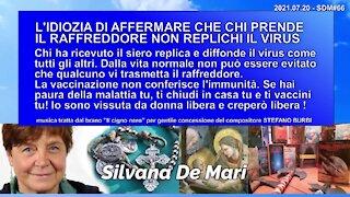 L'IDIOZIA DI AFFERMARE CHE CHI PRENDE IL REFFREDDORE NON REPLICHI IL VIRUS - 2021.07.20 - SDM#66