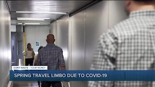Spring travel in limbo due to COVID-19