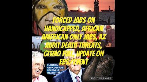 Situation Update 4/24/21 AZ Audit death threats, Forced Jabs,