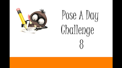 Pose A Day Challenge 8