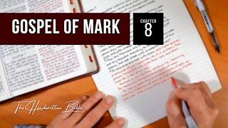 Gospel of Mark, Chapter 8 | The Handwritten Bible (English, KJV)
