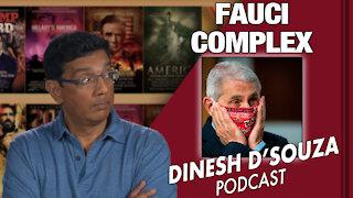 FAUCI COMPLEX Dinesh D'Souza Podcast Ep 87