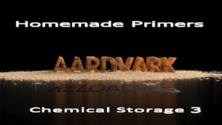 Homemade Primers - Chemical Storage Part 3