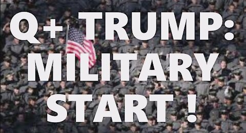 Q+ TRUMP: MILITARY START! EASTER RESURRECTION! FF FORTY-FIVE CIRCLE BACK! 11.3 MARKER [DC] OCCUPATION!