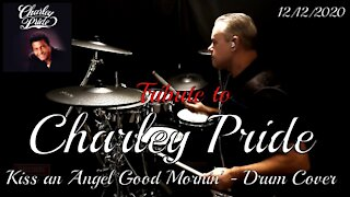 (Tribute) Charley Pride - Kiss an Angel Good Mornin' - Drum Cover