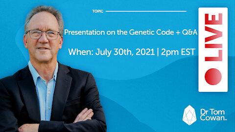 Presentation on the Genetic Code + Q&A Webinar from July 30, 2021
