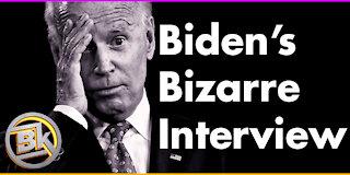 Joe Biden's Bizarre Interview.