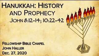 "2020 12 27 John Haller: ""Hanukkuh History and Prophecy"""
