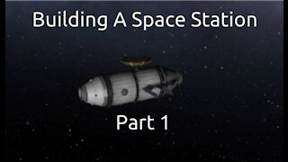 Building A Space Station In Kerbal Space Program - Part 1