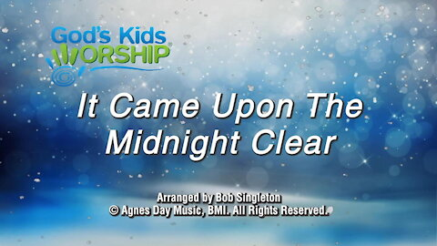 Kids Christmas - It Came Upon the Midnight Clear
