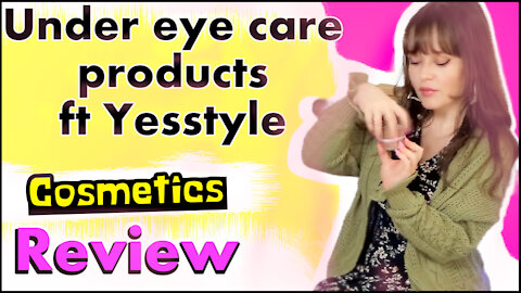Reaction, review Under eye care products ft Yesstyle: anti-aging, nursing, refreshing, cleansing.