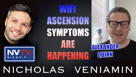 Alexander Quinn Discusses Why Ascension Symptoms Are Happening with Nicholas Veniamin