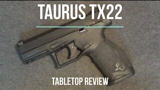 Taurus TX22 Pistol Tabletop Review – Episode #202027