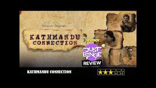 Kathmandu Connection REVIEW | Sony LIV | Just Binge Reviews | SpotboyE