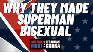 Why they made Superman bisexual. Morgan Zegers with Sebastian Gorka on AMERICA First