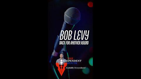 Bob Levy Live and uncut