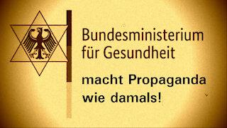 GESUNDHEITSMINISTERIUM MACHT PROPAGANDA WIE DAMALS.