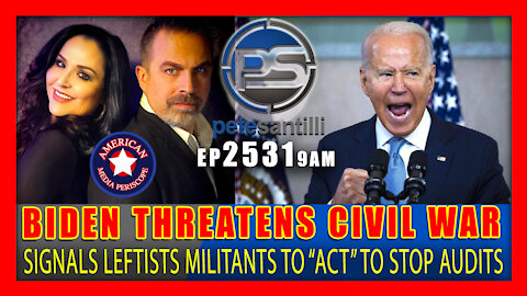 """EP 2531-9AM BIDEN PREEMPTS AUDIT RESULTS BY SIGNALING """"CIVIL WAR"""" & MILITANTS TO """"ACT"""""""