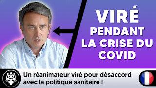 Un réanimateur viré en pleine crise COVID pour désaccord avec la politique sanitaire ! #WTF
