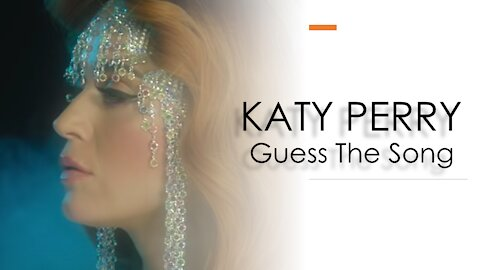 KATY PERRY - GUESS THE SONG QUIZ