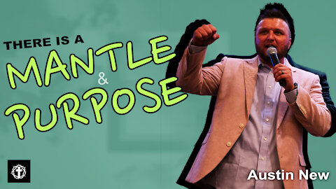 """""""There is a Mantle & There is a Purpose"""" 