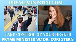 PRYMEMINISTER.COM W/ SPECIAL GUEST DR. CORI STERN _ TAKE CONTROL OF YOUR HEALTH