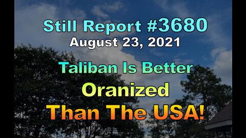 Taliban Better Organized Than U.S., 3680