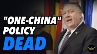 """Pompeo kills """"One-China"""" policy. Taiwan happy, China furious, Biden in trouble"""