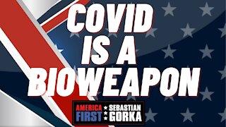 COVID is a bioweapon. Marjorie Taylor Greene with Sebastian Gorka on AMERICA First