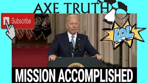 Resident Joke Biden Mission Accomplished