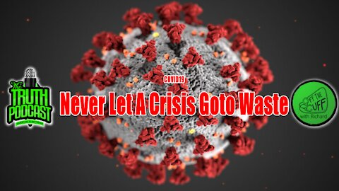 COVID19 - Never Let A Crisis Go to Waste
