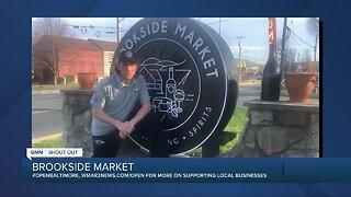 Brookside Market says We're Open Baltimore!