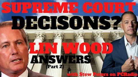 Lin Wood Answers: Supreme Court to Take Cases? with Stew Peters on PC Radio (Part 2)
