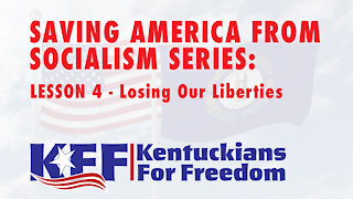 Lesson 4of4 -- Saving America from Socialism: Losing Our Liberties