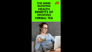 Why Should You Drink Herbal Tea? *