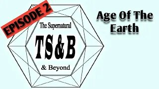 A Brief History of Time & Space: Episode 2. Age of The Earth