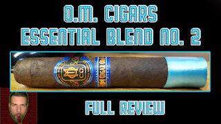 O.M. Cigars Essential Blend No. 2 (Full Review) - Should I Smoke This
