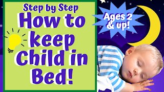 How to KEEP YOUR CHILD IN BED!
