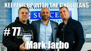 Keeping Up With the Chaldeans: With Mark Jarbo - Success Mortgage Partners