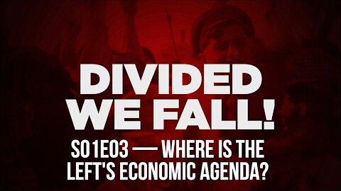 Divided we fall w/ Pat Byrne s01e03 — Where is the Left's economic agenda?