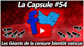 La Capsule #54 - Les Géants de la censure bientôt vaincus