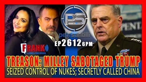 EP 2612-6PM TREASON: Book Reveals Gen Milley Sabotaged Trump, Secretly Called China