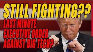 Trump Still Fighting! Executive Order against Big Tech!